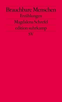 Brauchbare Menschen von Schrefel,  Magdalena