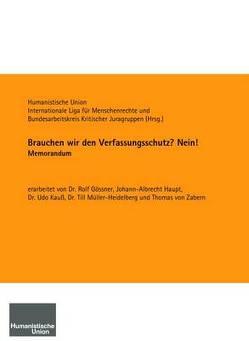Brauchen wir den Verfassungsschutz? Nein! von Gössner,  Rolf, Haupt,  Johann-Albrecht, Kauß,  Udo, Müller-Heidelberg,  Till, von Zabern,  Thomas