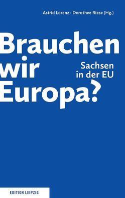 Brauchen wir Europa? von Lorenz,  Astrid, Riese,  Dorothee