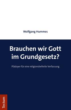 Brauchen wir Gott im Grundgesetz? von Hummes,  Wolfgang