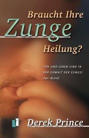 Braucht Ihre Zunge Heilung? von Internationaler Bibellehrdienst, Prince,  Derek