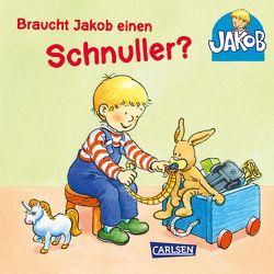 Braucht Jakob einen Schnuller? von Banser,  Nele, Friedl,  Peter