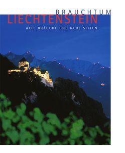 Brauchtum Liechtenstein von Goop,  Adulf Peter, Meier,  Günther, Quaderer,  Daniel