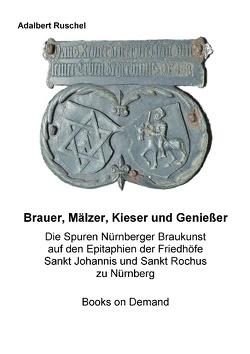 Brauer, Mälzer, Kieser und Genießer von Ruschel,  Adalbert