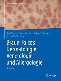 Braun-Falco's Dermatologie, Venerologie und Allergologie von Hertl,  Michael, Kaufmann,  Roland, Plewig,  Gerd, Ruzicka,  Thomas