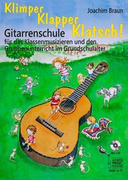 Braun, Joachim: Klimper, Klapper, Klatsch! von Braun,  Joachim