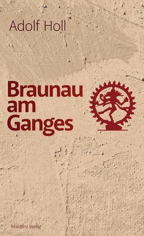 Braunau am Ganges von Holl,  Adolf