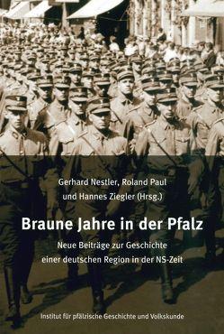 Braune Jahre in der Pfalz von Nestler,  Gerhard, Paul,  Roland, Ziegler,  Hannes