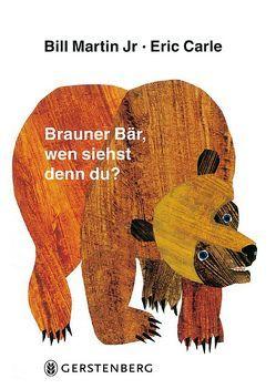 Brauner Bär, wen siehst denn du? von Carle,  Eric, Christen,  Viktor, Martin Jr,  Bill