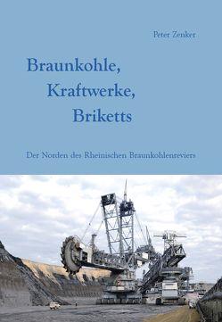 Braunkohle, Kraftwerke, Briketts von Zenker,  Peter