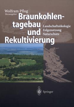 Braunkohlentagebau und Rekultivierung von Drebenstedt,  C., Hildmann,  E., Pflug,  Wolfram, Polnik,  M., Stürmer,  A.