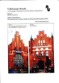 Braunsberg und Graudenz, Polen – Städte des Deutschen Ritterordens von Festner,  Sibylle, Tausendfreund,  Volker