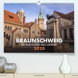 Braunschweig – Die Stadt zwischen Harz und Heide (Premium, hochwertiger DIN A2 Wandkalender 2020, Kunstdruck in Hochglanz) von Hörster,  Markus