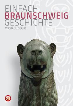 Braunschweig – Einfach Geschichte von Osche,  Michael
