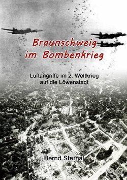 Braunschweig im Bombenkrieg von Sternal,  Bernd