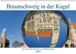 Braunschweig in der Kugel – Die Löwenstadt steht Kopf (Wandkalender 2019 DIN A2 quer) von Hilmer-Schröer und Ralf Schröer,  Barbara