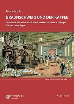 Braunschweig und der Kaffee von Albrecht,  Peter