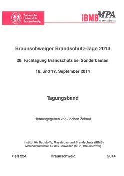 Braunschweiger Brandschutz-Tage 2014 : 28. Fachtagung Brandschutz bei Sonderbauten, 16. und 17. September 2014 von Hosser,  Dietmar