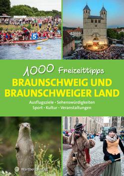 Braunschweig und das Braunschweiger Land – 1000 Freizeittipps von Schulze,  Christopher