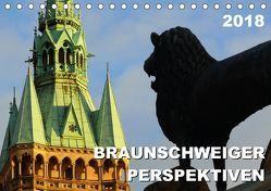 Braunschweiger Perspektiven 2018 (Tischkalender 2018 DIN A5 quer) von Schröer,  Ralf