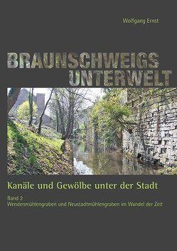 Braunschweigs Unterwelt, Band 2 von Ernst,  Wolfgang, Stadtentwässerung Braunschweig GmbH