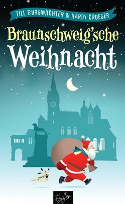Braunschweig'sche Weihnacht von Burgwächter,  Till, Crueger,  Hardy, Schanz,  Peter, Weyershausen,  Karsten