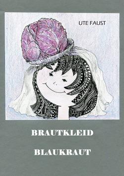 BRAUTKLEID BLAUKRAUT von Faust,  Ute