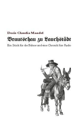 Brautschau zu Lauchstädt von Mandel,  Doris Claudia