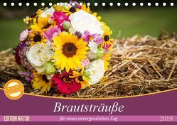 Brautsträuße für einen unvergesslichen Tag (Tischkalender 2019 DIN A5 quer)