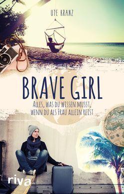 Brave Girl von Kranz,  Ute