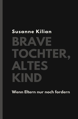 Brave Tochter, altes Kind von Kilian,  Susanne