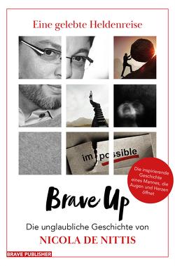 Brave Up – Eine gelebte Heldenreise von De Nittis,  Nicola