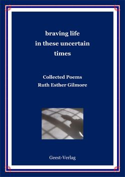 braving life in these uncertain times von Gilmore,  Ruth Esther