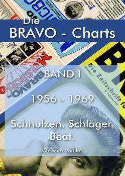 BRAVO CHARTS BAND I 1956-1969 von Christian,  Müller
