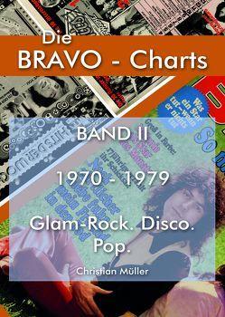 BRAVO Charts Band II 1970-1979 von Christian,  Müller