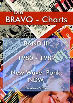 BRAVO Charts Band III 1980-1989 von Christian,  Müller
