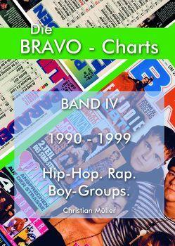 BRAVO Charts Band IV 1990-1999 von Christian,  Müller