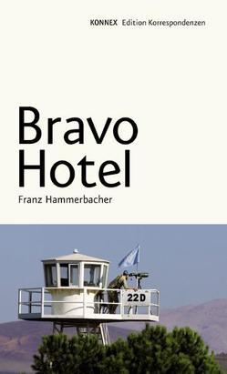 Bravo Hotel von Hammerbacher,  Franz