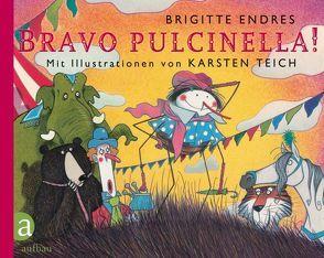 Bravo Pulcinella! von Endres,  Brigitte, Teich,  Karsten