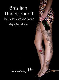 Brazilian Underground von Augustin,  Wiebke, Dias Gomes,  Mayra, Martins de Barros Köser,  Carla
