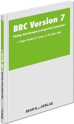 BRC Version 7 von Heidorn-Thoß,  Dipl.-Ing. Beate M., Kemper,  Dr. Katharina, Wegner-Hambloch,  Dr. rer. nat. Sylvia