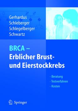 BRCA – Erblicher Brust- und Eierstockkrebs von Gerhardus,  Ansgar, Schleberger,  Henriette, Schlegelberger,  Brigitte, Schwartz,  Friedrich W.