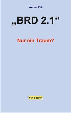 BRD 2.1 – Nur ein Traum? von Zeh,  Werner