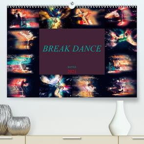 Break Dance Battle (Premium, hochwertiger DIN A2 Wandkalender 2021, Kunstdruck in Hochglanz) von Meutzner,  Dirk