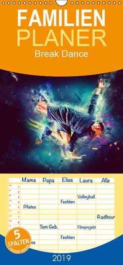 Break Dance – Familienplaner hoch (Wandkalender 2019 , 21 cm x 45 cm, hoch) von Meutzner,  Dirk