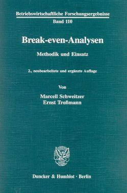 Break-even-Analysen. von Schweitzer,  Marcell, Troßmann,  Ernst