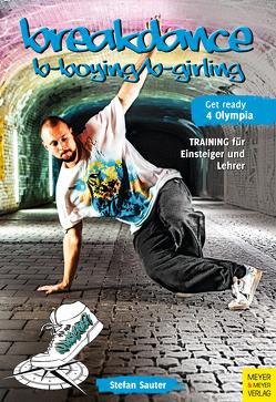 Breakdance – B-Boying/B-Girling von Sauter,  Stefan