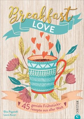Breakfast Love von Ascari,  Laura, Glasser,  Marianne, Paganelli,  Elisa