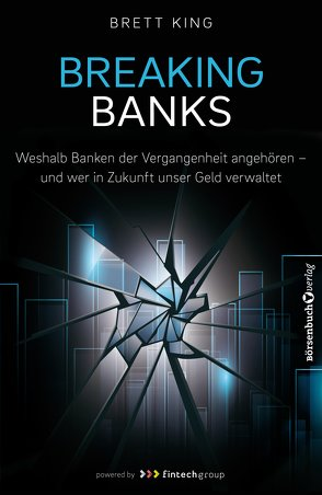 Breaking Banks von King,  Brett