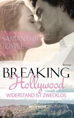 Breaking Hollywood – Widerstand ist zwecklos von Campbell,  Martina, Towle,  Samantha
